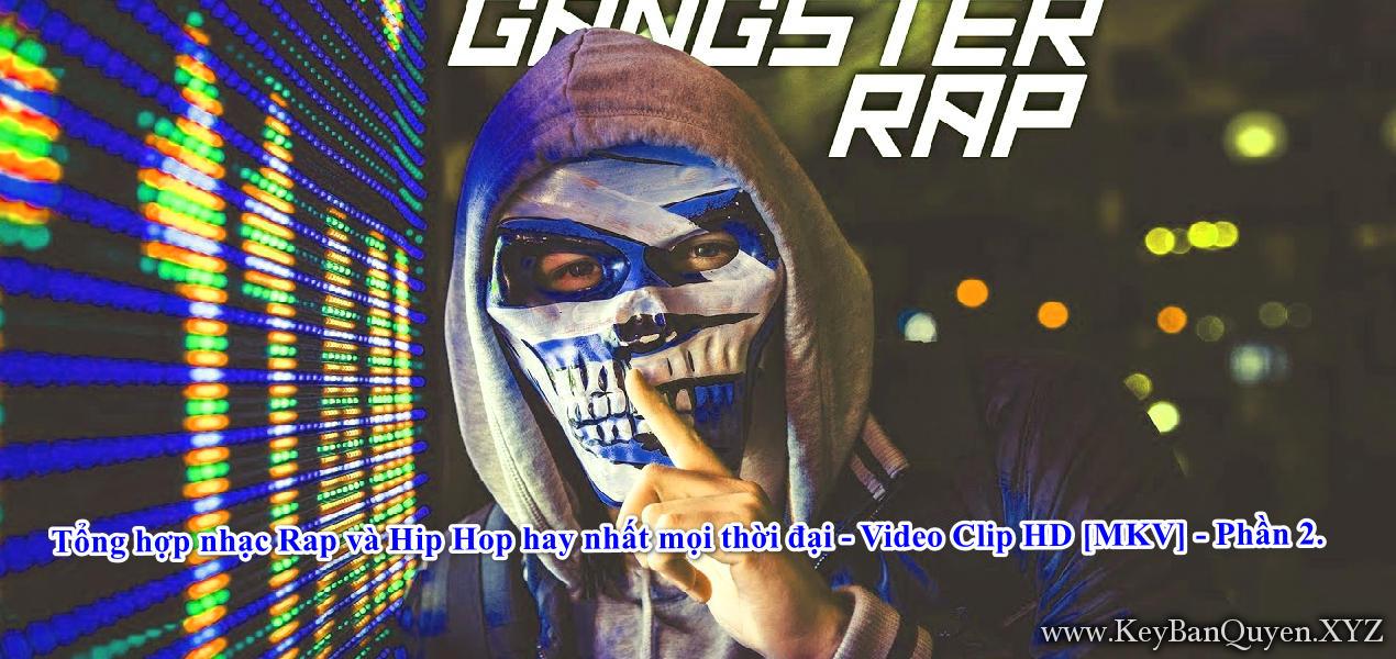 Tổng hợp nhạc Rap và Hip Hop hay nhất mọi thời đại - Video Clip HD [MKV] - Phần 2.