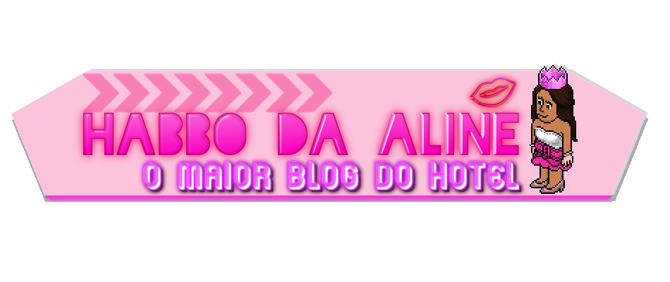 Habbo Da Aline - O Maior Blog do Hotel