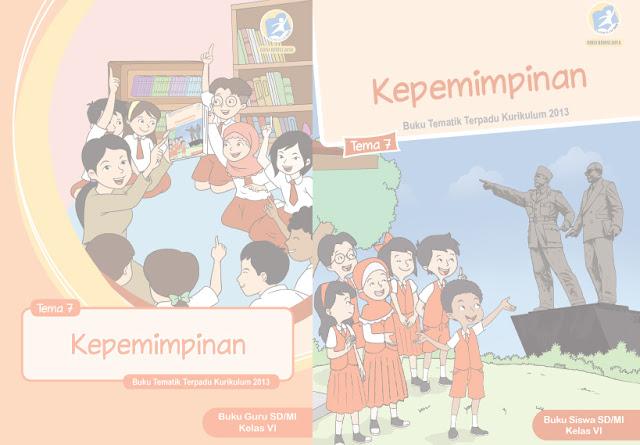File Pendidikan Materi Pelajaran Kelas 6 Tema 7 SD/MI Kurikulum 2013 Edisi Revisi 2018 Terbaru