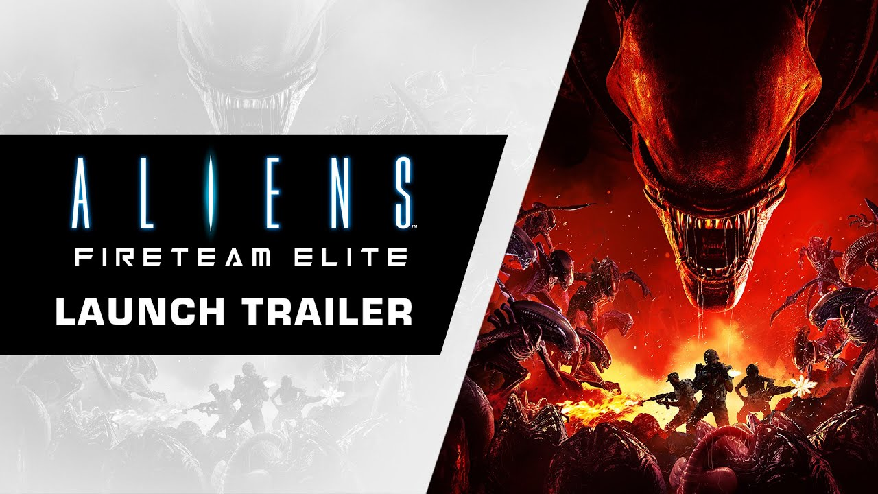 ALIENS: FIRETEAM ELITE SHOWS OFF HIGH-OCTANE ACTION IN LAUNCH TRAILER TO CELEBRATE CONSOLES AND PC RELEASE