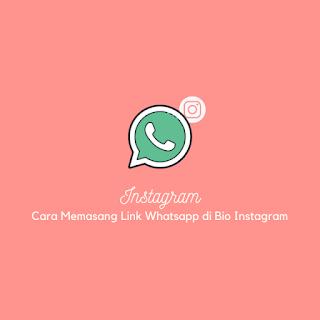 Cara Memasang Link Whatsapp di Bio Instagram