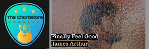 James Arthur - FINALLY FEEL GOOD Guitar Chords