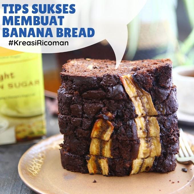Tips Sukses Membuat Banana Bread