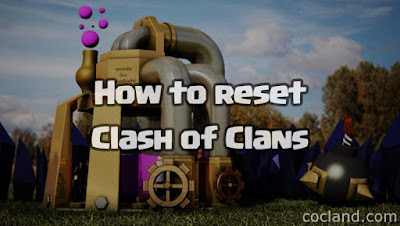 Cara reset Clash of Clans