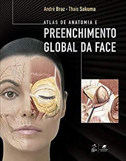 Atlas de Anatomia e Prenchimento Global da Face - André Vieira Braz
