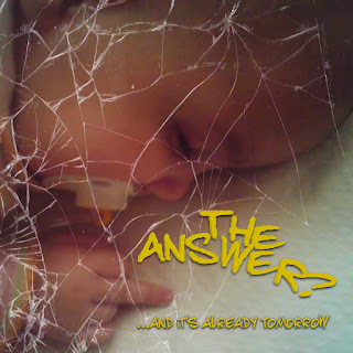 The Answer? - …And It's Already Tomorrow