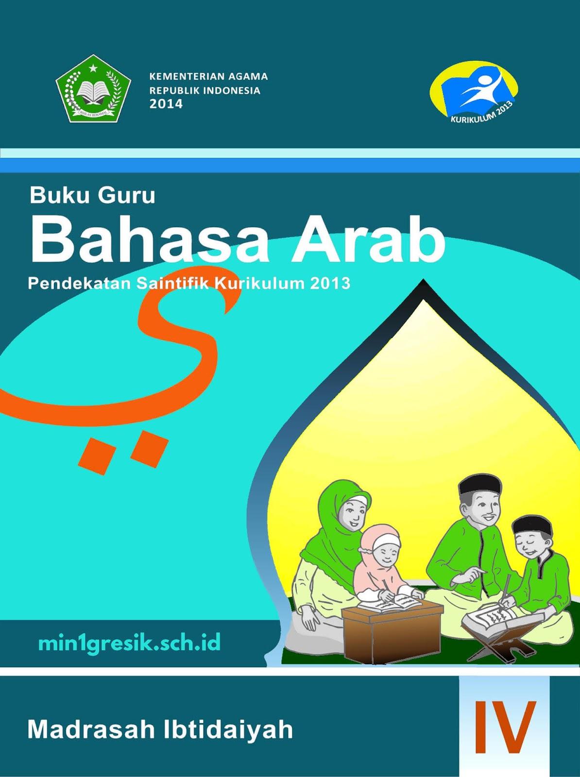 Buku Guru Pelajaran Bahasa Arab Kelas 4 Madrasah Ibtidaiyah Mi Pendekatan Saintifik Kurikulum 2013 Edisi Tahun 2014 Min 1 Gresik