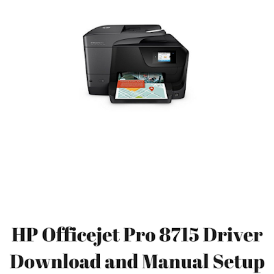 HP Officejet Pro 8715 Driver Download and Manual Setup