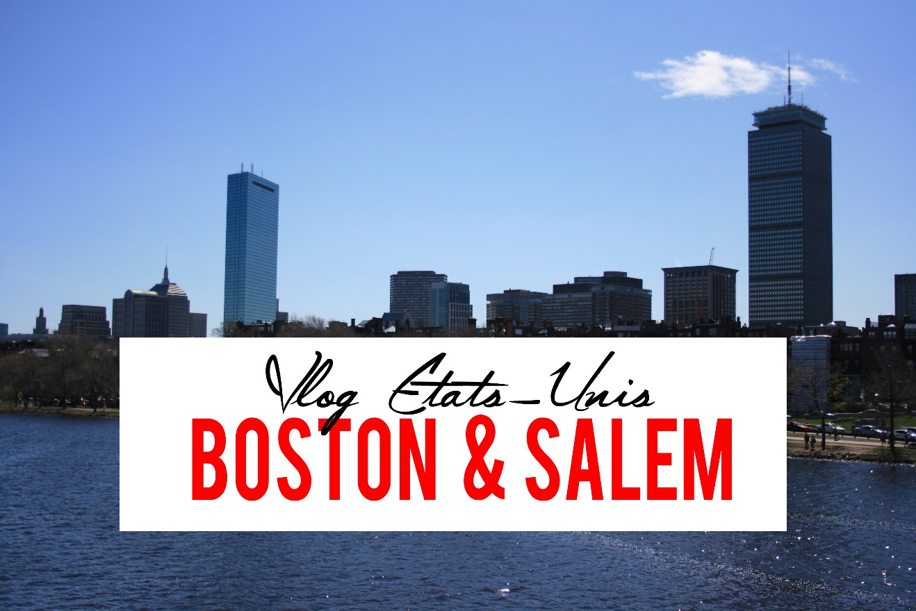 My Travel Background : Vlog Boston et Salem, Etats-Unis