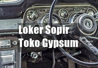 Loker Sopir Toko Gypsum