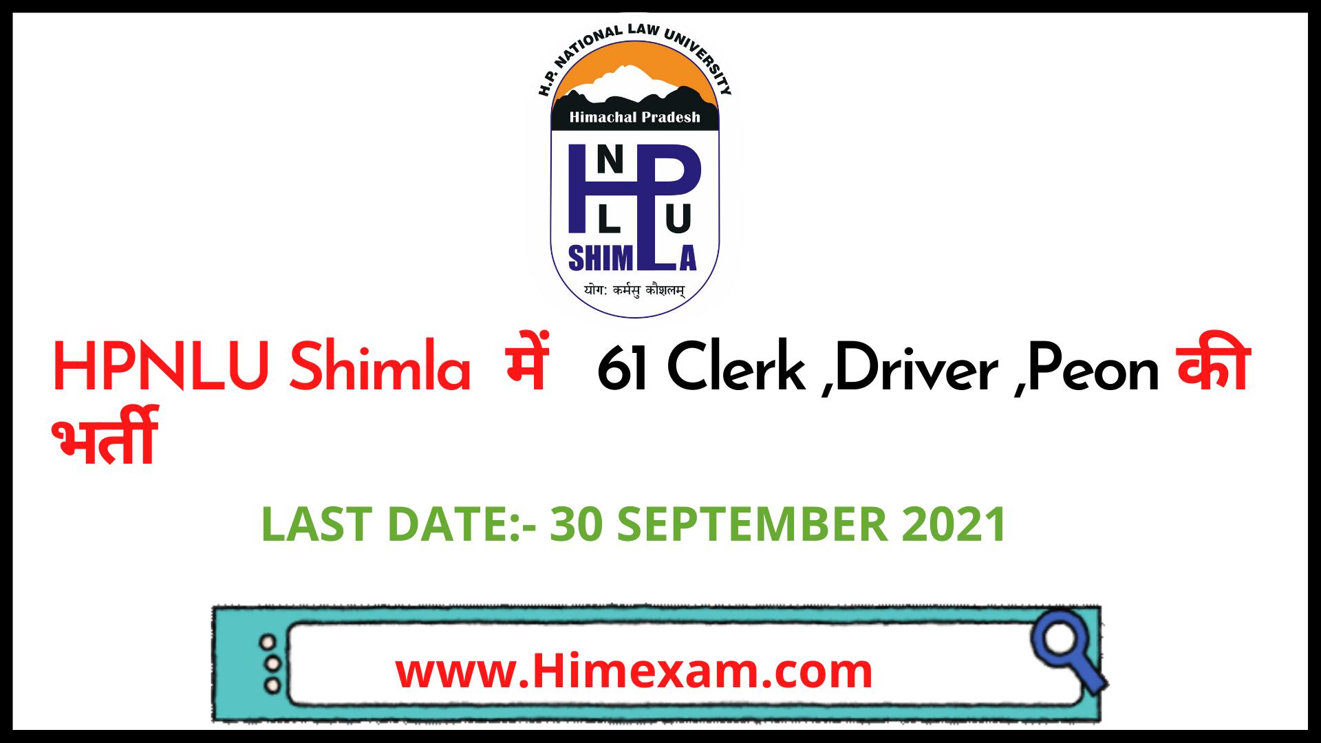 HPNLU Shimla  Recruitment 2021- 61 Clerk ,Driver ,Peon & Other Posts