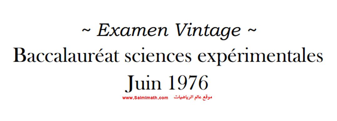 Examen baccalauréat mathématique sciences expérimentales Épreuve de juin 1976 Avec Correction