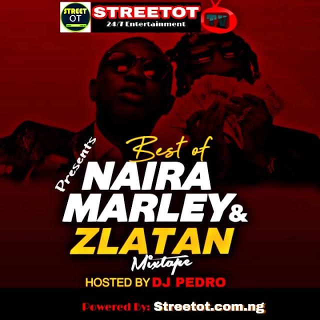 [Mixtape] StreetOt Ft Dj Pedro Omoiya Eleja - Best Of Naira Marley and Zlatan