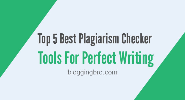 Top 5 Best Free Plagiarism Checker Tools For Perfect Writing ...
