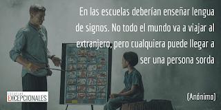 En las escuelas deberían enseñar lengua de signos. No todo el mundo va a viajar al extranjero, pero cualquier puede llegar a ser una persona sorda (anónimo)