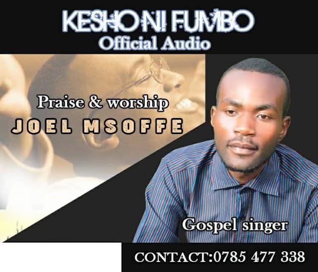 Download Audio | Joel Msoffe - Kesho ni Fumbo