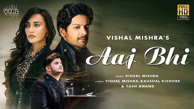 आज भी Aaj Bhi Lyrics - Vishal Mishra