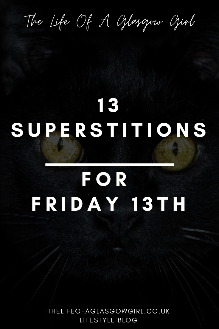 Pinterest Image for 13 Superstitions For Friday 13th on Thelifeofaglasgowgirl.co.uk
