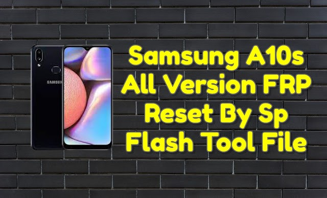 Samsung A10s A107F All Version FRP Reset Tool