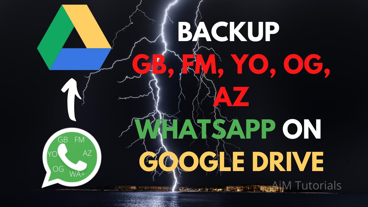 Backup Gb Whatsapp To Google Drive Easy Working Method Aim Tutorials