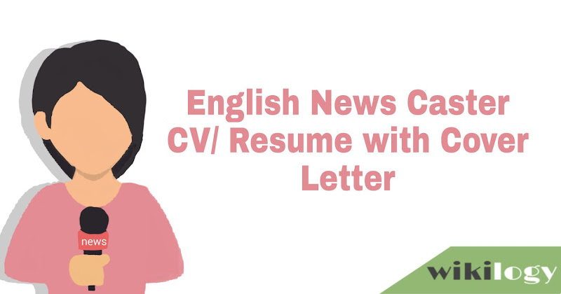 CV for the Position of English Newscaster with Cover Letter