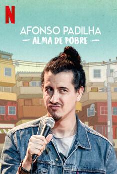 Afonso Padilha: Alma de Pobre Torrent – WEB-DL 1080p Nacional