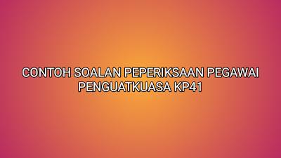 Contoh Soalan Peperiksaan Pegawai Penguatkuasa KP41 2020
