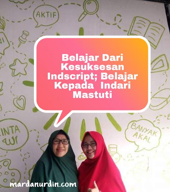 Belajar dari Kesuksesan Indscript, belajar kepada Indari Mastuti