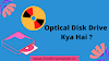 Optical Disk Drive Kya Hai? | ODD In Hindi | Troubleshoot