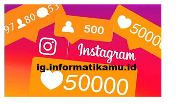 ig.informatikamu  | Dapatkan Followers instagram gratis dari ig.informatikamu.id