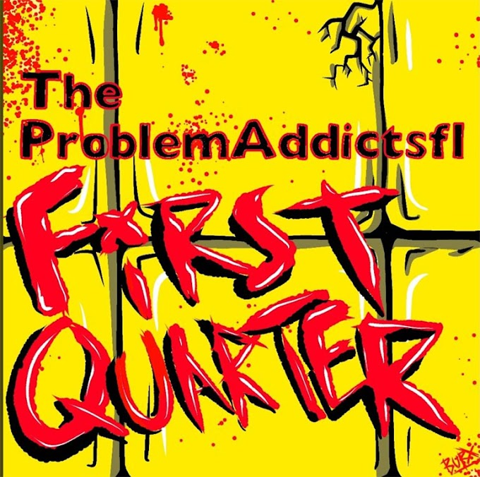 "The ProblemAddictsfl stream new song ""First Quarter"""