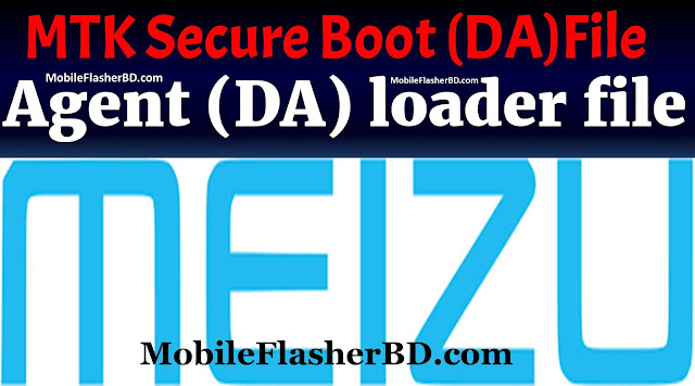 Meizu MTK Secure Boot Download Agent (DA) loader files Free For All working