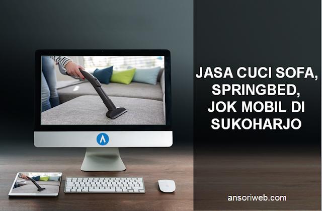 Jasa Cuci Sofa, Springbed, Jok Mobil di Sukoharjo