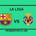 La Liga: Barcelona Vs Villarreal Preview,Live Channel and Info
