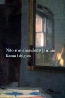 Não me abandone jamais - Never let me go - Kazuo Ishiguro