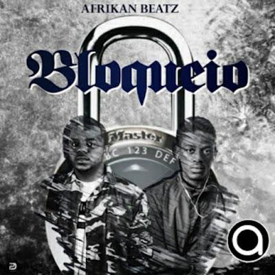 Afrikan Beatz - Bloqueio (Original Mix) 2019