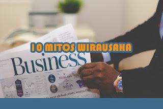 10 mitos memulai bisnis ini salah!!