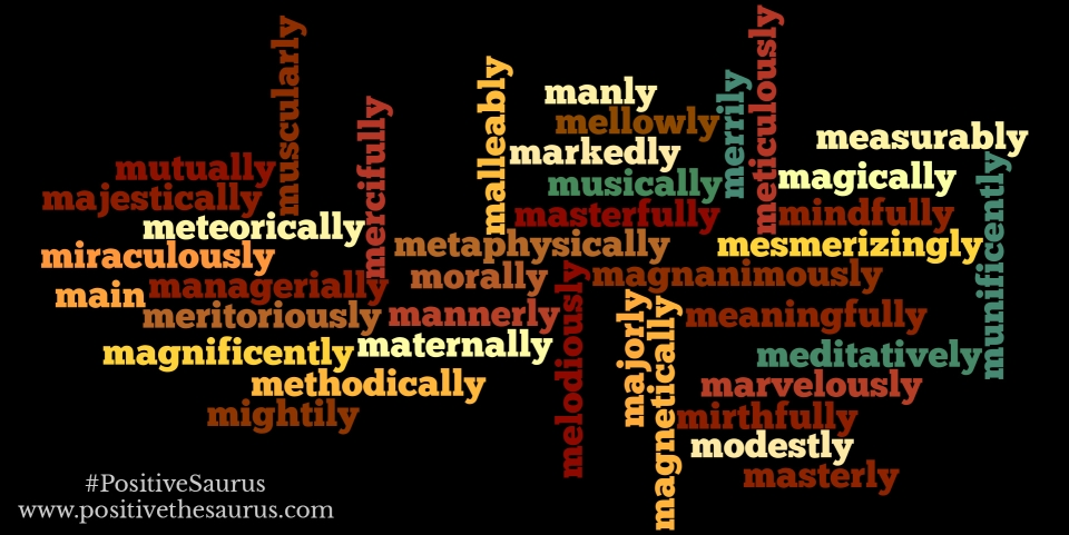 adjectives that start with m to describe a person positively positive adverbs that start with m 29967 | positive adverbs that start with m