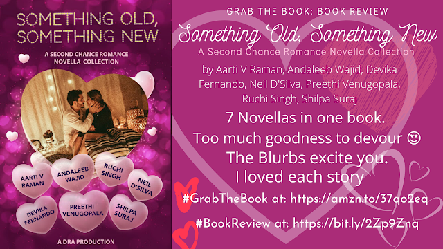 Grab The Book: Book Review: Something Old, Something New by Aarti V Raman, Andaleeb Wajid, Devika Fernando, Neil D'Silva, Preethi Venugopala, Ruchi Singh, Shilpa Suraj