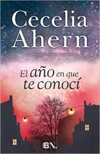 Portada del libro El año en que te conocí de Cecelia Ahern
