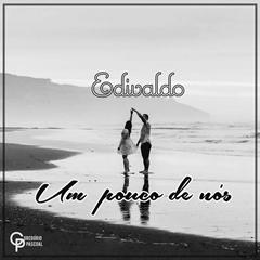 Edivaldo - Um Pouco De Nós [Prod. Bones Records] [Acustico] (2o19) - [WWW.MUSICAVIVAFM.BLOGSPOT.COM]