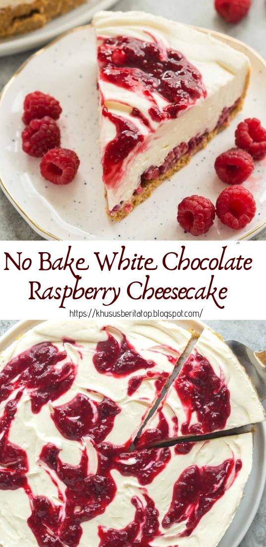 No Bake White Chocolate Raspberry Cheesecake #desserts #cakerecipe
