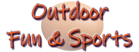 Outdoor Fun & Sports