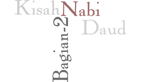 Kisah Nabi Daud A.S Bagian 2