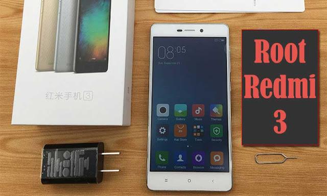 Cara Mudah Root Xiaomi Redmi 3 tanpa PC