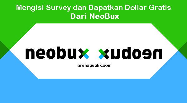 Mengisi Survey dan Dapatkan Dollar Gratis Dari NeoBux