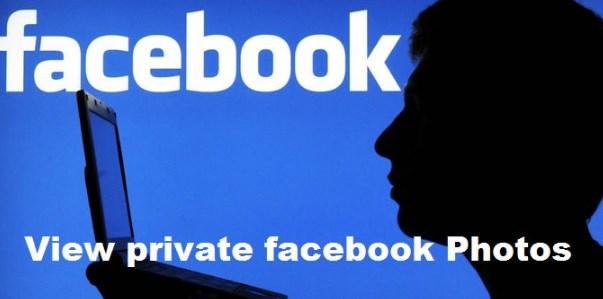 View Private Facebook Photos