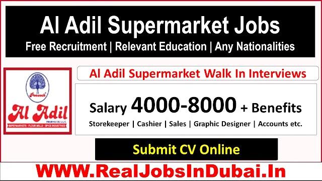 Al Adil Supermarket Jobs In Dubai UAE 2021