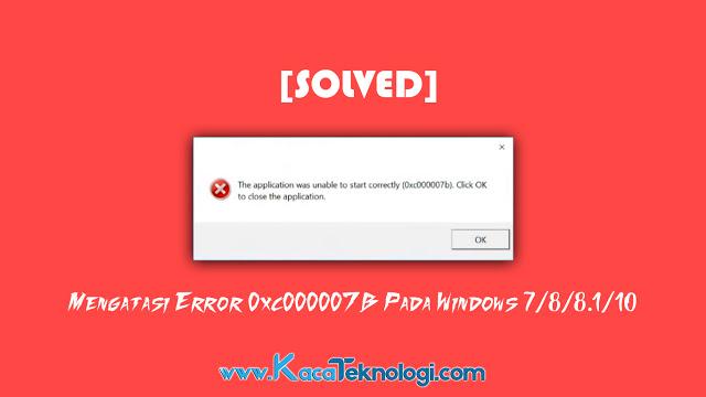 """Bagaimana cara mengatasi error 0xc000007b atau """"The application was unable to start correctly (0xc00007b)."""" pada windows 7/8/8.1/10 dengan mudah."""