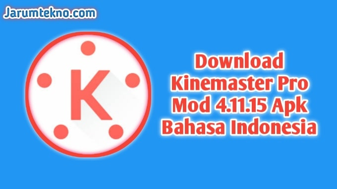 Download Kinemaster Pro Mod 4.11.15 Bahasa Indonesia